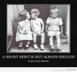 Short Skirt Is Not Always Enough ~ Being In Love Quote