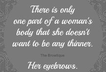 Quotes about eyebrows / by browZzing - The eyebrow thing!