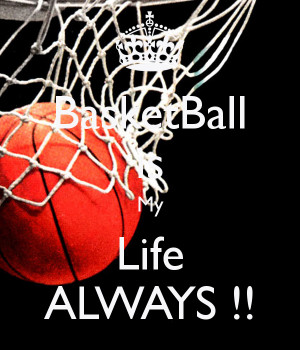 Basketball Is My Life Quotes Image Search Results Picture