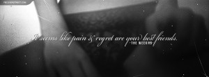 The Weeknd The Weeknd Pain and Regret Quote