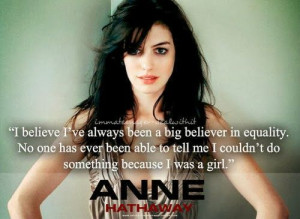 Anne Hathaway quote on equality…