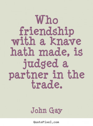 john gay friendship quote posters design your own quote