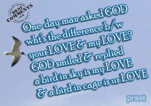 ... God Smiled & Replied a Bird In Sky Is My Love & a Bird In Cage Is Ur