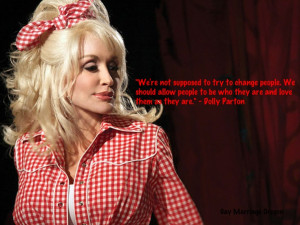 gay rights quote by Dolly Parton. Made by www.facebook.com ...