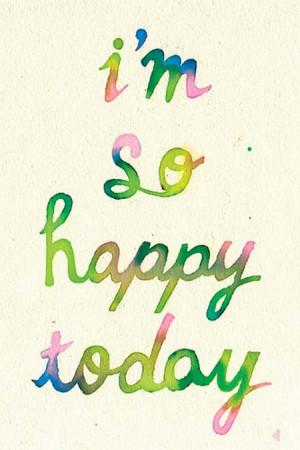 so happy today