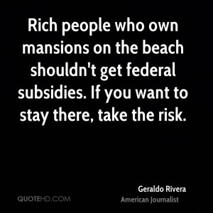 Rich people who own mansions on the beach shouldn't get federal ...