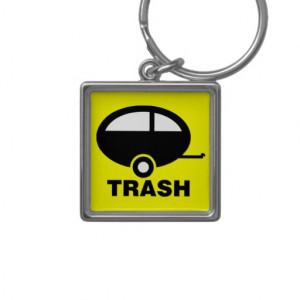 Trailer Trash - Funny RV Humour Keychains