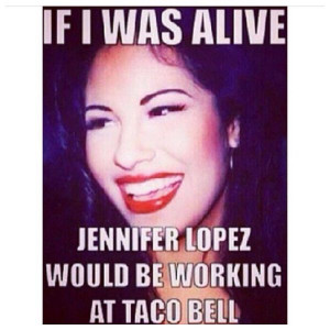 Selena Quintanilla Perez This is not a quote and this is very ...