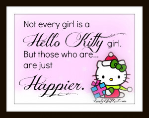 Hello Kitty Quotes Hello kitty girls are happier!