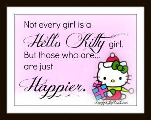 Hello Kitty Quotes Hello kitty girls are happier!