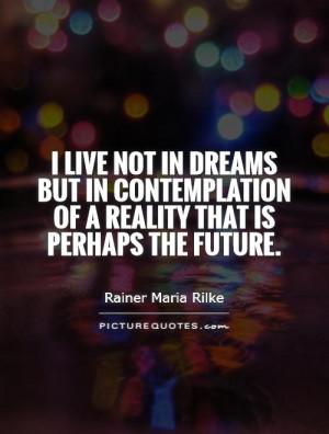Dream Quotes Future Quotes Rainer Maria Rilke Quotes