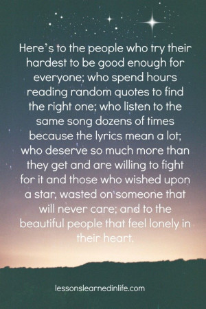 ... to be good enough for everyone; who spend hours reading random quotes
