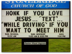 Funny Church Sign, text while driving, funny Christian quote