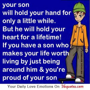 Your Son will Hold Your Hand For Only A Little While. But He Will Hold ...