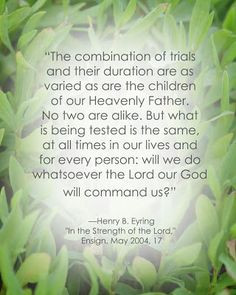 LDS Adversity Quote | Henry B. Eyring #hope #peace #trials ...