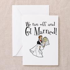 We Ran Off and Got Married Greeting Cards (Package for