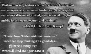 Hitler quotes on women 5. Real men socially torture men:
