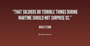 That soldiers do terrible things during wartime should not surprise us ...