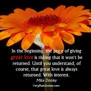 Great love quotes in the beginning the price of giving great love is ...