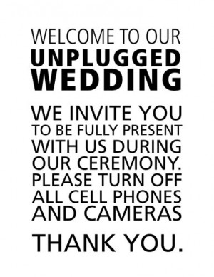 ... wedding. We invite you to be fully present with us during our ceremony