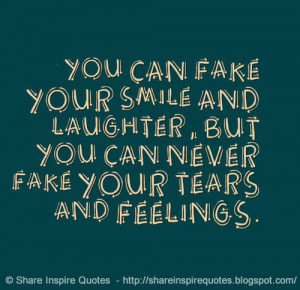 You Can Fake Your Smile And Laughter