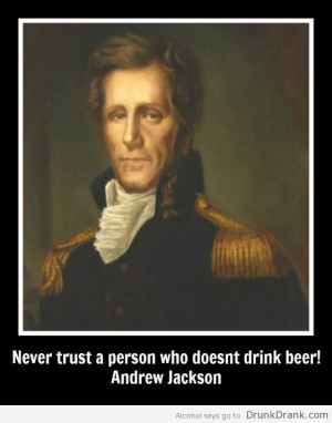 Andrew Jackson quote on Beer