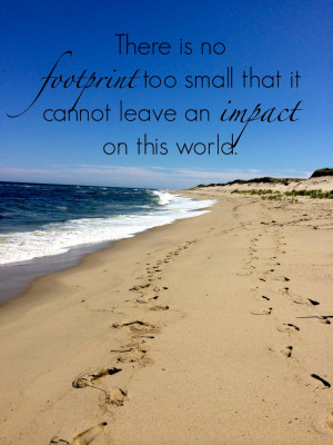 There is no footprint too small quote...
