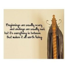 Beginnings are Usually Scary...Hope Floats Quote - Ideal for a ...