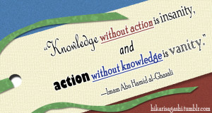 Action without knowledge is vanity.