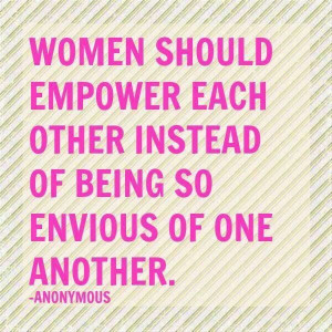Women should empower each other