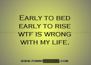 ... one liner :: Early to bed early to rise (Picture quote about life