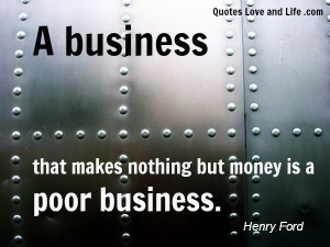 business-quotes-a-business-that-makes-nothing-but-money-henry-ford.jpg