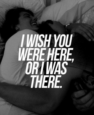 wish you were here or i was there. Picture Quote #1