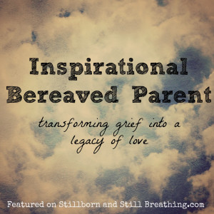Inspirational Bereaved Parent