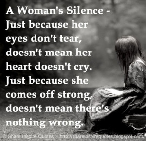 Woman's Silence - Just because her eyes don't tear, doesn't mean her ...