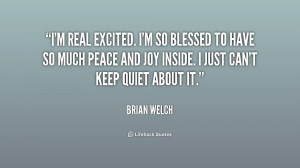 quote-Brian-Welch-im-real-excited-im-so-blessed-to-236061.png