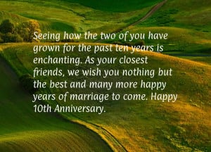 ... and many more happy years of marriage to come. Happy 10th Anniversary