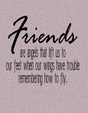 ... friends are angels quotes on can be good use of quotes websites