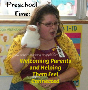 Preschool Time: Welcoming Parents and Helping Them Feel Connected