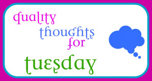 would be fun to share random quotes about the word quality on tuesdays ...