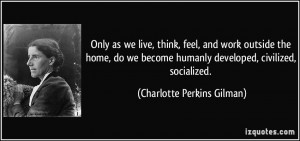 More Charlotte Perkins Gilman Quotes