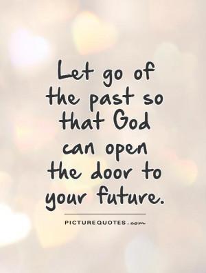 Quotes Letting Go Quotes Future Quotes Past Quotes Let Go Quotes Door ...