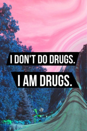 ... tumblr quotes drugs hipster tumblr quotes drugs phrazes for the youth