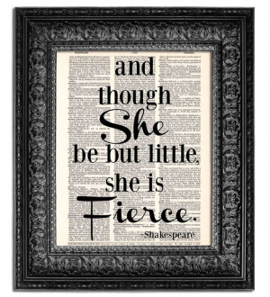 ... though SHE be but LITTLE she is FIERCE Shakespeare quote on Vintage
