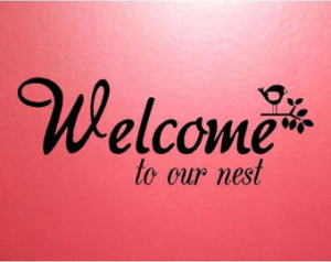 QUOTE-Welcome To Our Nest-special buy any 2 quotes and get a 3rd quote ...