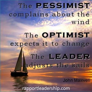 Rapport Leaders Quote of the Day … The pessimist complains about the ...
