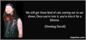 More Dimebag Darrell Quotes