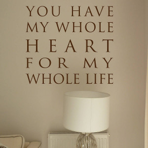 original_you-have-my-whole-heart-wall-quote-sticker.jpg
