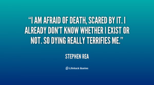 quote-Stephen-Rea-i-am-afraid-of-death-scared-by-30687.png