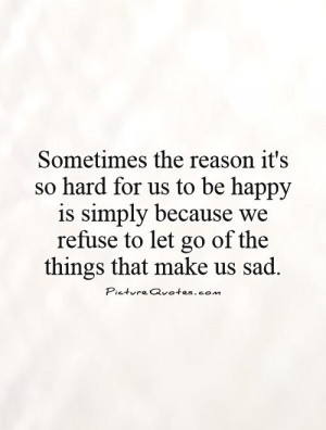 Sad Quotes Happy Quotes Let Go Quotes